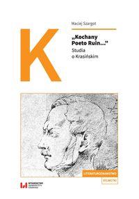 "logo ""Kochany Poeto Ruin..."" Studia o Krasińskim"