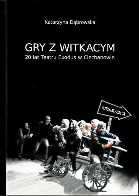 zdjęcie Gry z Witkacym. 20 lat Teatru Exodus w Ciechanowie