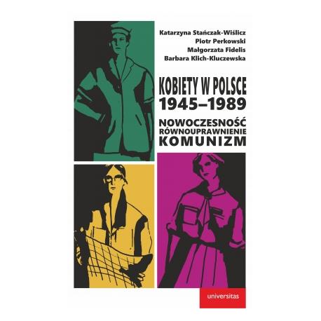 zdjęcie Kobiety w Polsce 1945-1989: Nowoczesność-równouprawnienie-komunizm