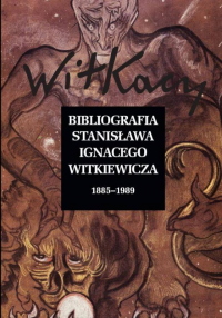 logo Bibliografia Stanisława Ignacego Witkiewicza. Tom 1: 1895-1989, tom 2: 1990-2019