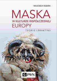 logo Maska w kulturze współczesnej Europy. Teorie i praktyki