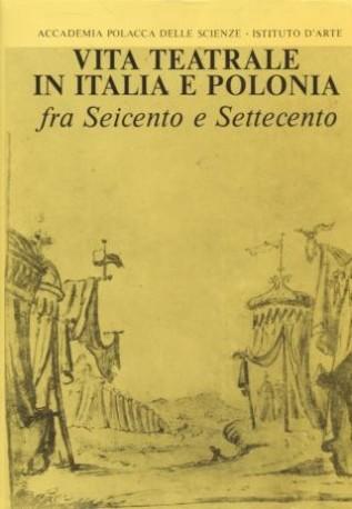 zdjęcie Vita Teatrale in Italia e Polonia fra Seicento e Settecento