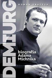 logo Demiurg. Biografia Adama Michnika