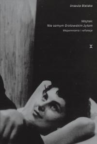 logo Wojtek: Nie samym Grotowskim żyłam. Wspomnienia i refleksje
