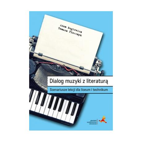 zdjęcie Dialog muzyki z literaturą. Scenariusze lekcji dla liceum i technikum