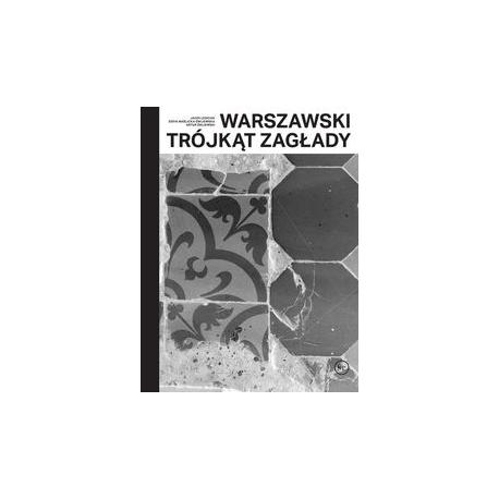 zdjęcie Warszawski trójkąt Zagłady