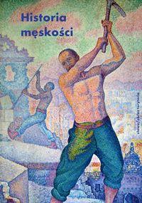 logo Historia męskości, tom 2: XIX wiek. Tryumf męskości