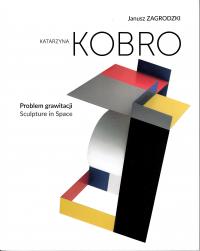 logo Katarzyna Kobro. Problem grawitacji/Sculpture in Space