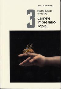 logo 3 scenariusze filmowe: Camele, Impresario, Topiel