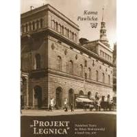 """logo """"Projekt Legnica"""". Działalność Teatru im. Heleny Modrzejewskiej w latach 1994-2017"""