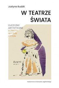 logo W teatrze świata. Ojczyzny artystyczne Elżbiety Wittlin Lipton