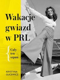 logo Wakacje gwiazd w PRL. Cały ten szpan