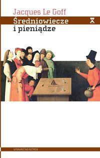 logo Średniowiecze i pieniądze. Esej z antropologii historycznej