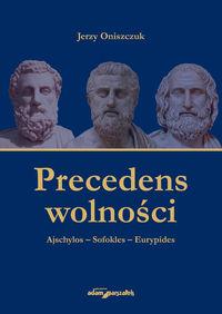 logo Precedens wolności: Ajschylos - Sofokles - Eurypides