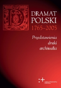 logo Dramat polski 1765-2005. Przedstawienia, druki, archiwalia, tom 1-3