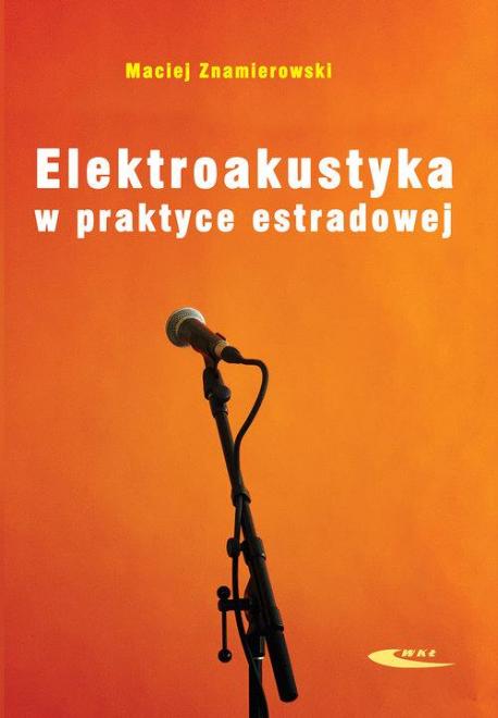 zdjęcie Elektroakustyka w praktyce estradowej