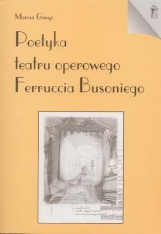 zdjęcie Poetyka teatru operowego Ferruccia Busoniego
