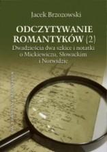 logo Odczytywanie romantyków (2). 22 szkice i notatki o Mickiewiczu, Słowackim i Norwidzie