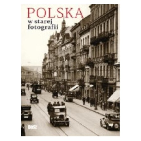 zdjęcie Polska w starej fotografii. Wybór najciekawszych zdjęć