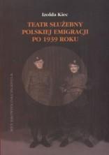 logo Teatr służebny polskiej emigracji po 1939 roku. Z dziejów idei