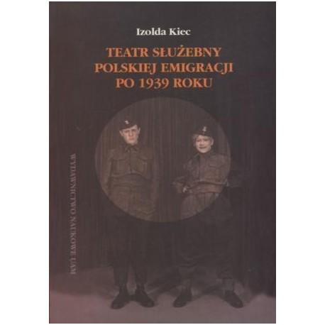 zdjęcie Teatr służebny polskiej emigracji po 1939 roku. Z dziejów idei