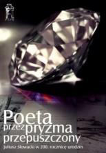 logo Poeta przez pryzma przepuszczony. Juliusz Słowacki w 200. rocznicę urodzin