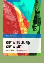 logo Gry w kulturę: Gry w mit. Mitografia jako lektura