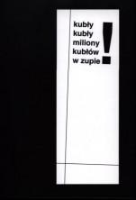 logo Kubły, kubły, miliony kubłów w zupie! (Materiały z sesji poświęconej teatrowi J. Grzegorzewskiego)