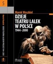Dzieje teatru lalek w Polsce 1944-2000