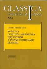 logo Classica Wratislaviensia T.XXI: Komedia Lucjusza Afraniusza i jej związki z innymi odmianami komedii