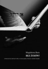 logo Bez Żydów? Literatura Jidisz w PRL o Zagładzie, Polsce i komunizmie