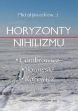 logo Horyzonty nihilizmu: Gombrowicz - Borowski - Różewicz