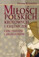 logo Miłości polskich królowych i księżniczek. Czas Piastów i Jagiellonów.