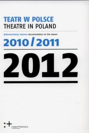 zdjęcie Teatr w Polsce 2012 (dokumentacja sezonu 2010/2011