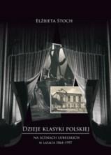 logo Dzieje klasyki polskiej na scenach lubelskich w latach 1864-1997