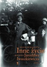logo Inne życie. Biografia Jarosława Iwaszkiewicza, t.1