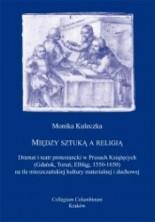 logo Między sztuką a religią. Dramat i teatr protestancki w Prusach Królewskich 1550-1650...
