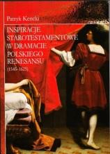 logo Inspiracje starotestamentowe w dramacie polskiego renesansu (1545-1625)