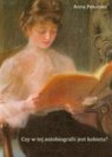 logo Czy w tej autobiografii jest kobieta? Kobieca literatura dokumentu osobistego od początku XIX..