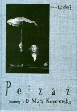 logo Pejzaż - rozmowy z Mają Komorowską  (oprawa twarda)
