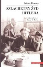 logo Szlachetny Żyd Hitlera. Życie lekarza biedoty Edwarda Blocha