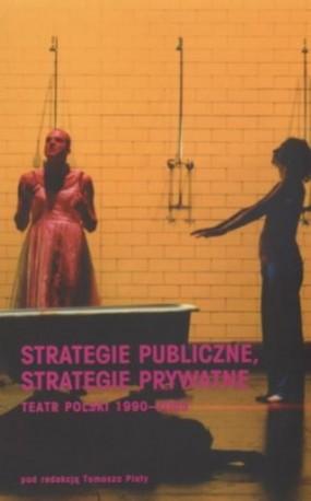 zdjęcie Strategie publiczne,strategie prywatne.Teatr polski 1990-2005.