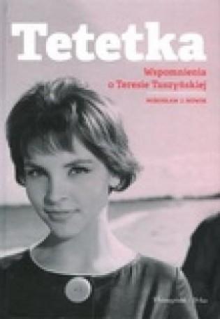 zdjęcie Tetetka. Wspomnienia o Teresie Tuszyńskiej