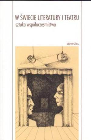 zdjęcie W świecie literatury i teatru.Sztuka współuczestnictwa.