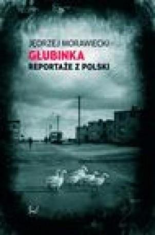 zdjęcie Głubinka. Reportaże z Polski