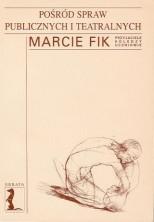 logo Pośród spraw publicznych i teatralnych: Marcie Fik przyjaciele, koledzy, uczniowie