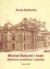 logo Michał Bałucki i teatr. Wybrane problemy i aspekty