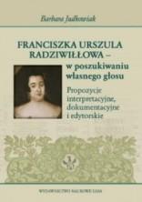 Franciszka Urszula Radziwiłłowa - w poszukiwaniu własnego głosu