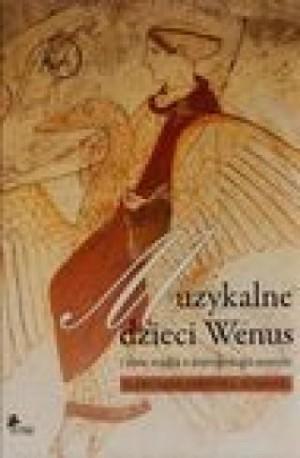 zdjęcie Muzykalne dzieci Wenus i inne studia z antropologii muzyki