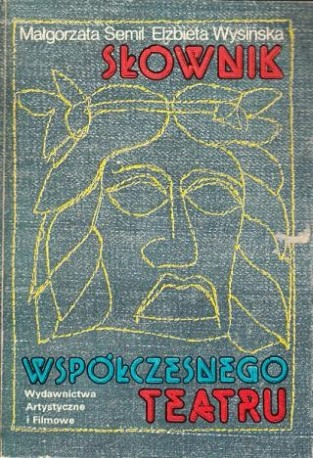zdjęcie Słownik współczesnego teatru. Twórcy, teatry teorie